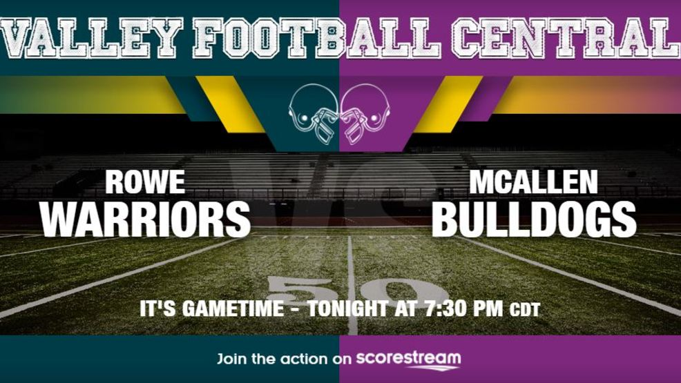 Listen Live: McAllen Rowe Warriors at McAllen Bulldogs