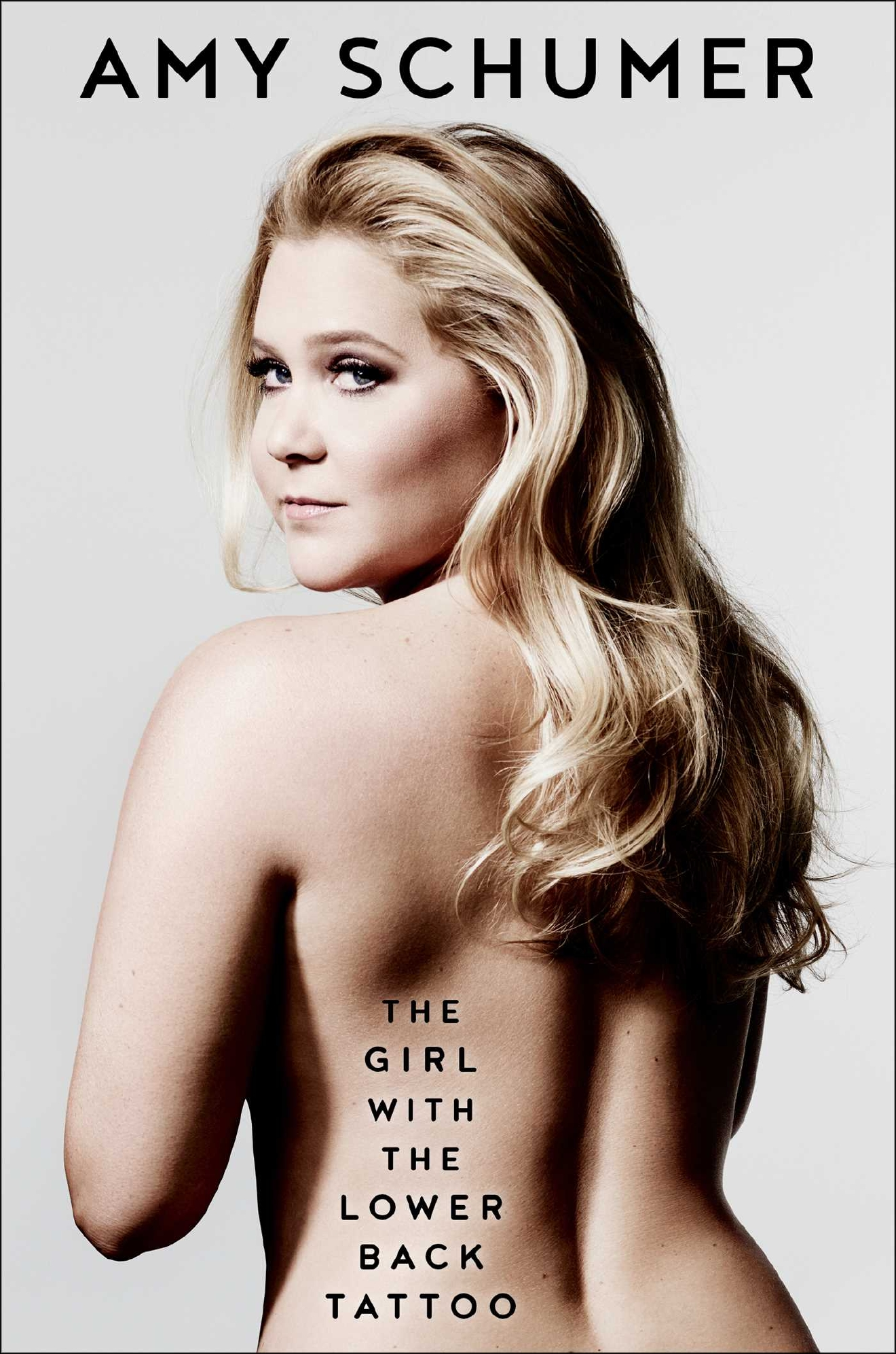 Book: The Girl with the Lower Back Tattoo / Author: Amy Schumer / Publisher: Simon & Schuster, 2016 // Image courtesy of Simon & Schuster // Article Published: 1.9.17
