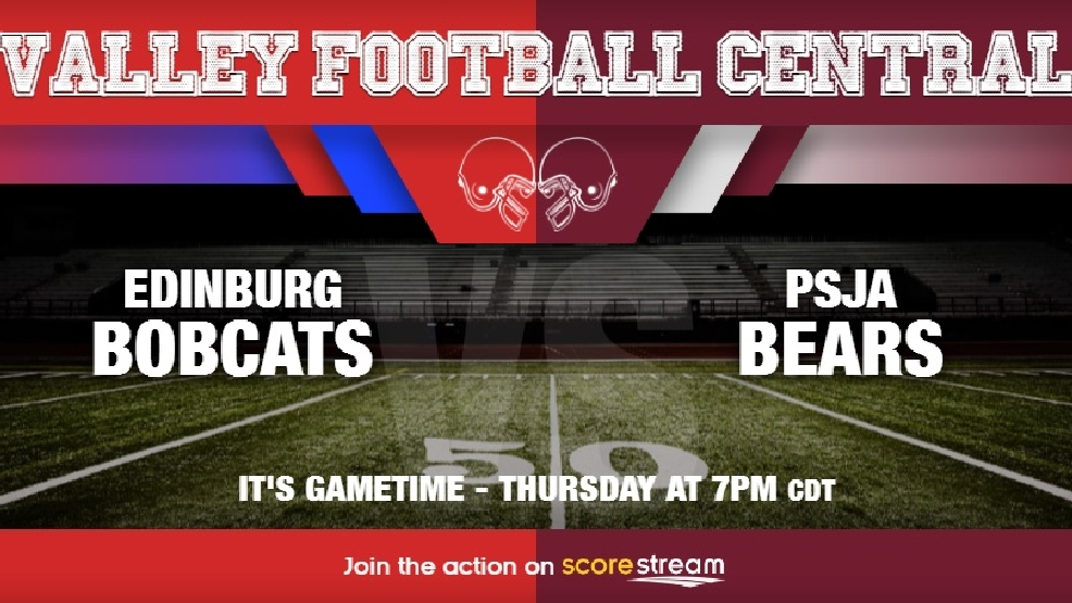 Watch Live: Edinburg Bobcats vs. PSJA Bears