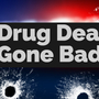 Drug deal gone bad leaves one man dead, another in critical condition