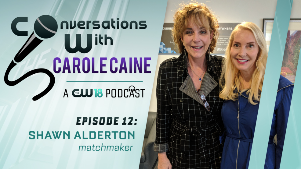 Conversations With Carole Caine | Episode 12: Matchmaker Shawn Alderton