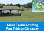 Enter to win: Mark Twain Landing Fun Fridays Giveaway