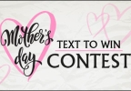Mother's Day Text 2 Win Contest Rules